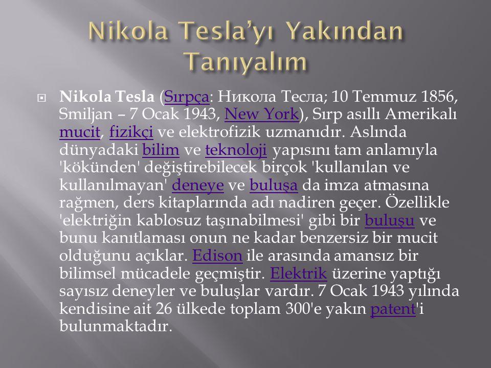 Nikola Tesla'yı Yakından Tanıyalım