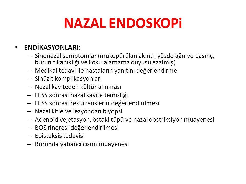 NAZAL ENDOSKOPi ENDİKASYONLARI: