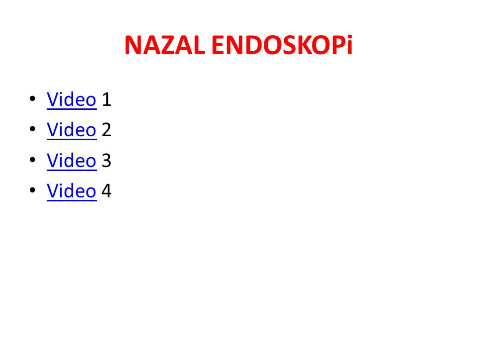 NAZAL ENDOSKOPi Video 1 Video 2 Video 3 Video 4