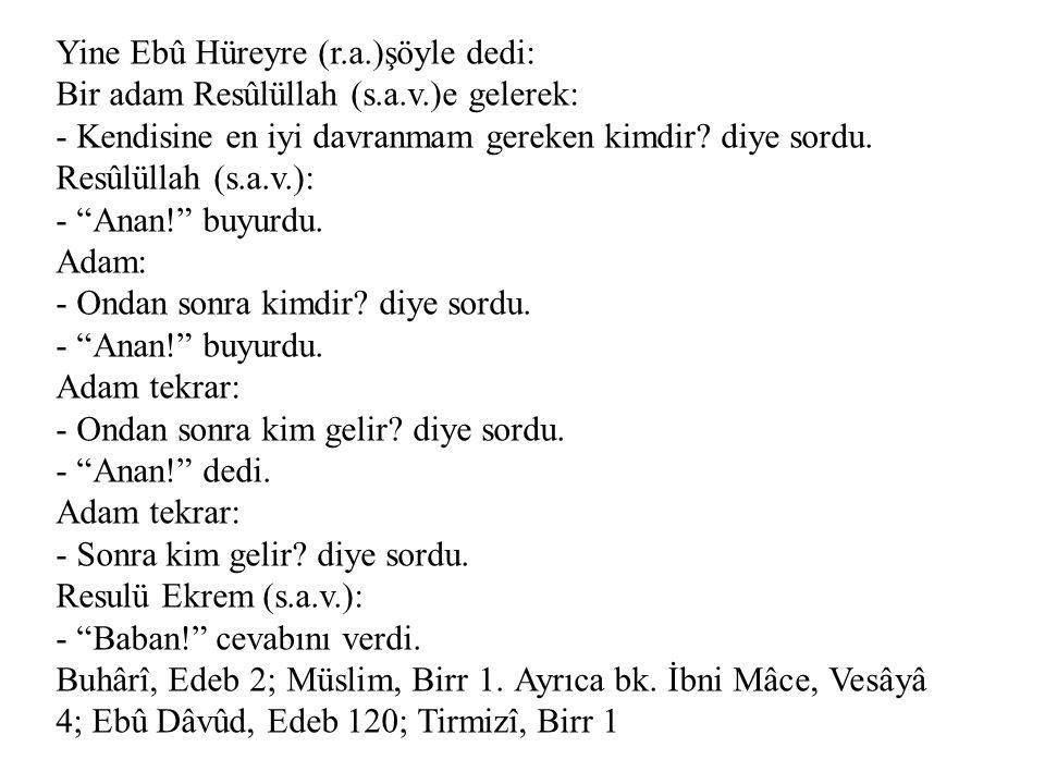 Yine Ebû Hüreyre (r.a.)şöyle dedi: