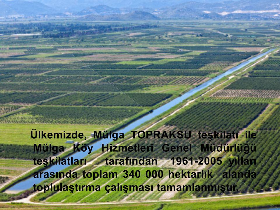 Ülkemizde, Mülga TOPRAKSU teşkilatı ile Mülga Köy Hizmetleri Genel Müdürlüğü teşkilatları tarafından 1961-2005 yılları arasında toplam 340 000 hektarlık alanda toplulaştırma çalışması tamamlanmıştır.