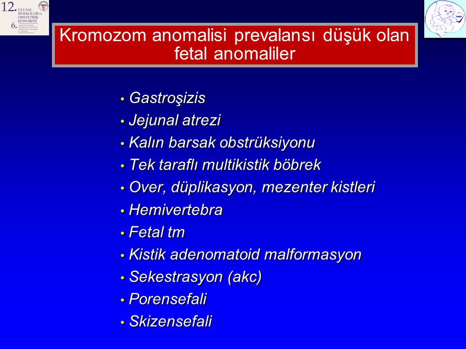 Kromozom anomalisi prevalansı düşük olan fetal anomaliler