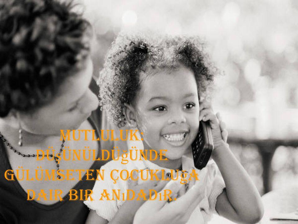 Düşünüldüğünde gülümseten çocukluğa dair bir anıdadır.