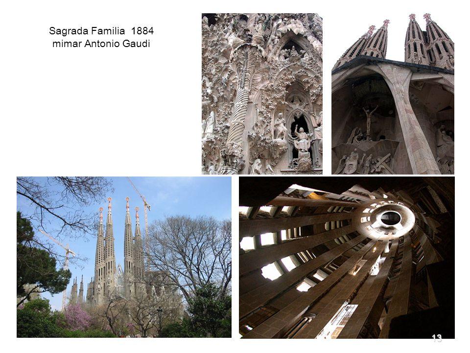 Sagrada Familia 1884 mimar Antonio Gaudi