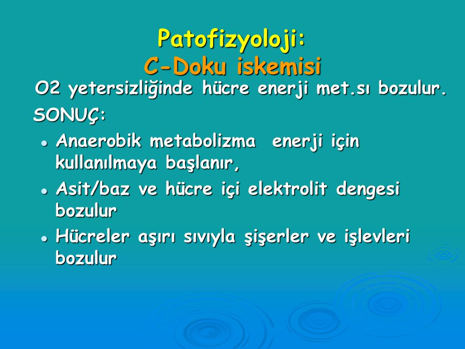Patofizyoloji: C-Doku iskemisi