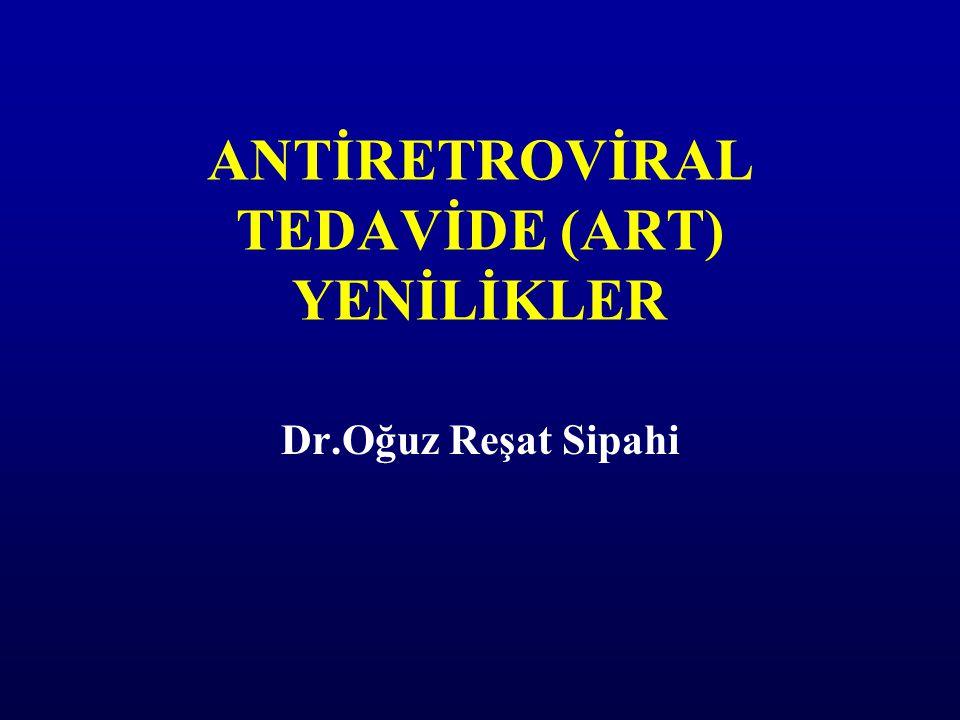 ANTİRETROVİRAL TEDAVİDE (ART) YENİLİKLER