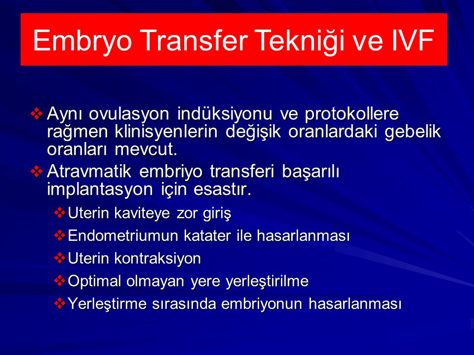 Embryo Transfer Tekniği ve IVF