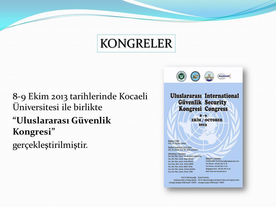 KONGRELER 8-9 Ekim 2013 tarihlerinde Kocaeli Üniversitesi ile birlikte Uluslararası Güvenlik Kongresi gerçekleştirilmiştir.