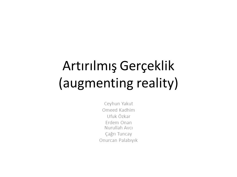 Artırılmış Gerçeklik (augmenting reality)