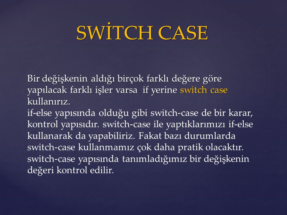 SWİTCH CASE