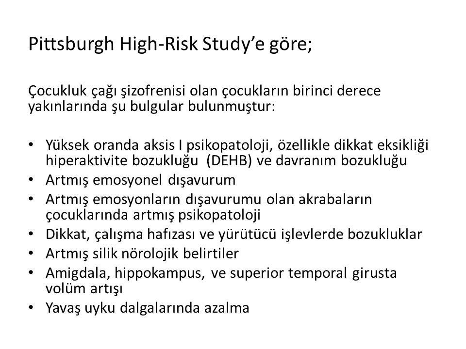 Pittsburgh High-Risk Study'e göre;