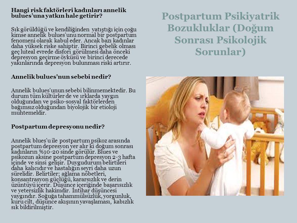 Postpartum Psikiyatrik Bozukluklar (Doğum Sonrası Psikolojik Sorunlar)