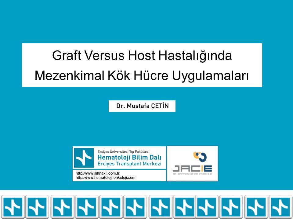 Graft Versus Host Hastalığında Mezenkimal Kök Hücre Uygulamaları