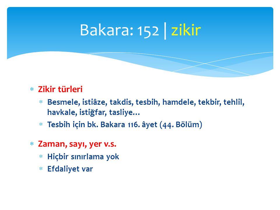 Bakara: 152 | zikir Zikir türleri Zaman, sayı, yer v.s.