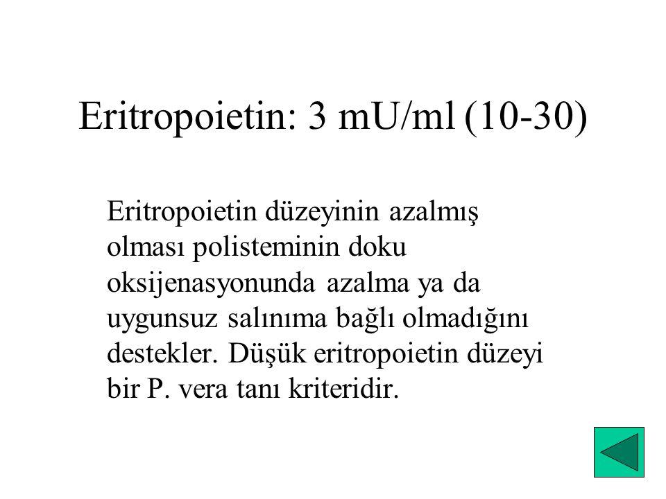 Eritropoietin: 3 mU/ml (10-30)