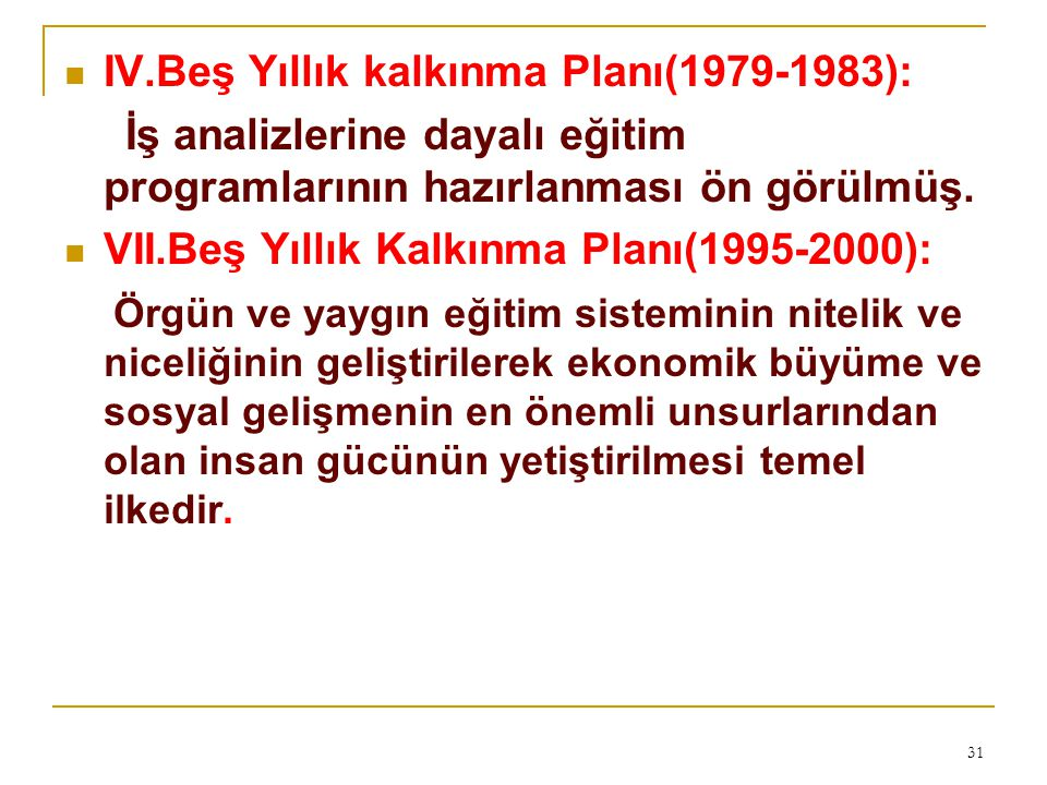 IV.Beş Yıllık kalkınma Planı(1979-1983):