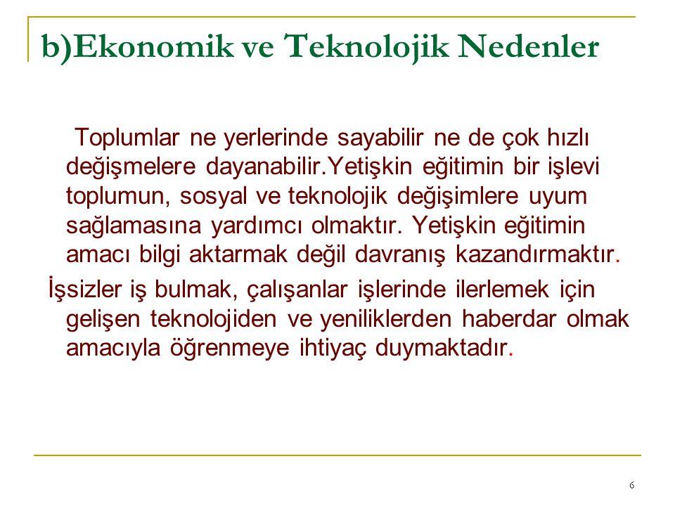 b)Ekonomik ve Teknolojik Nedenler