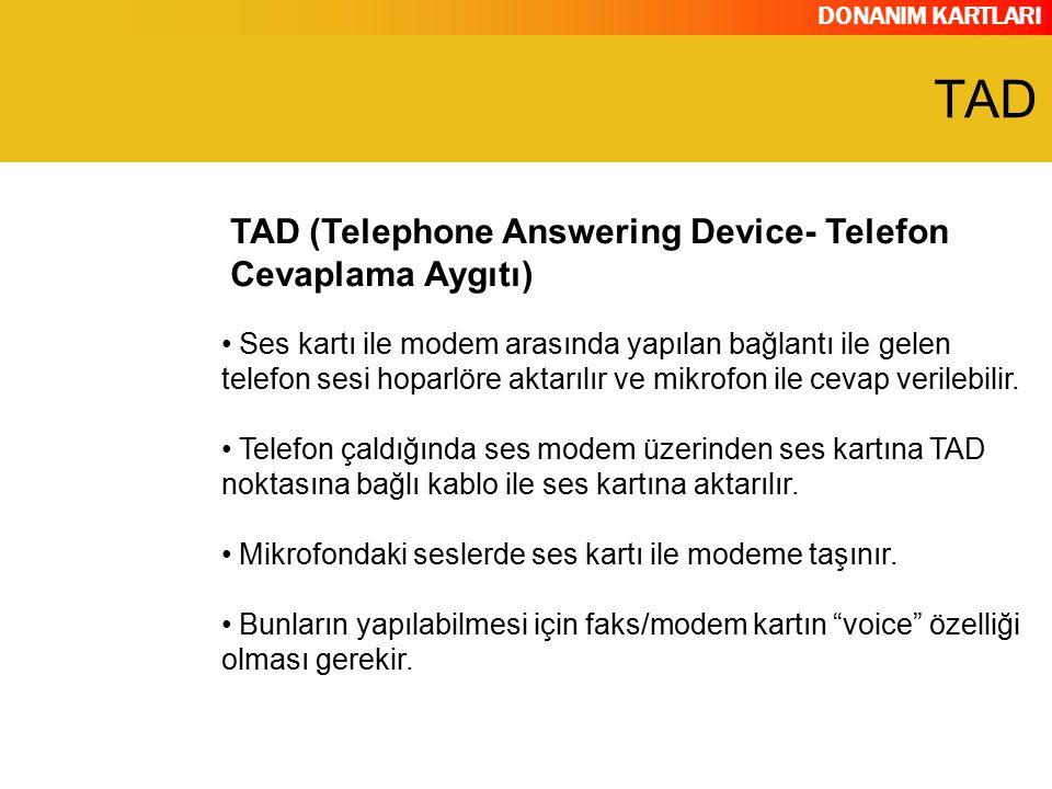 TAD TAD (Telephone Answering Device- Telefon Cevaplama Aygıtı)