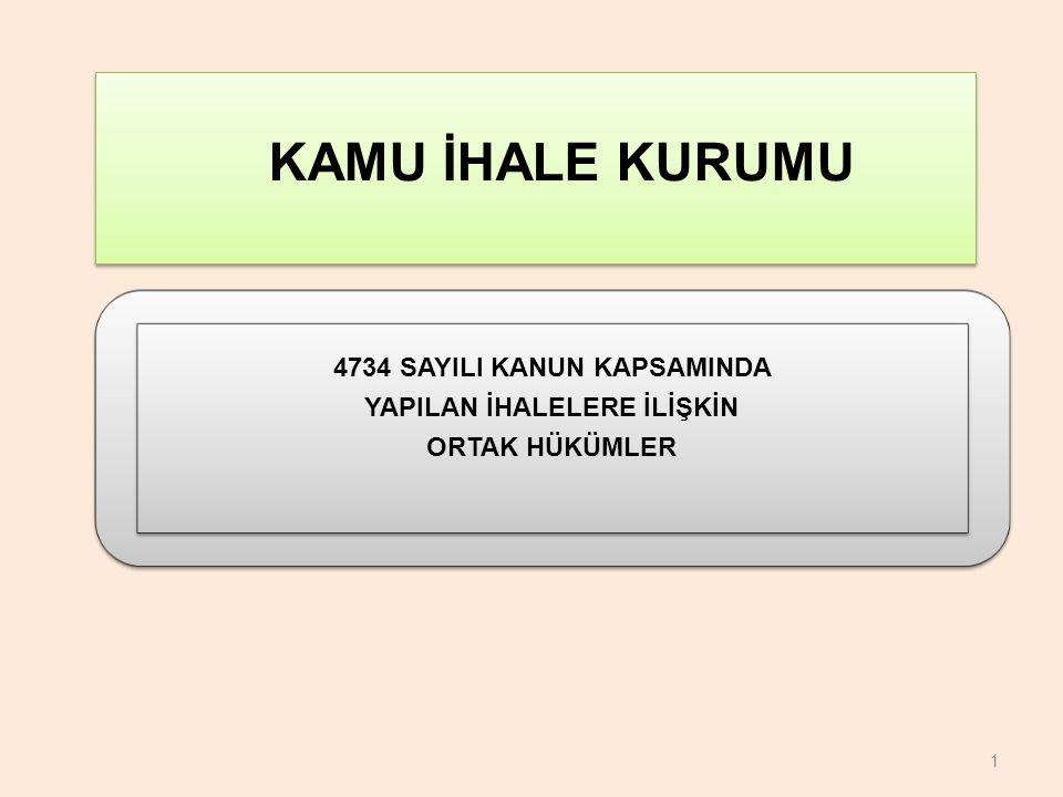 4734 SAYILI KANUN KAPSAMINDA YAPILAN İHALELERE İLİŞKİN