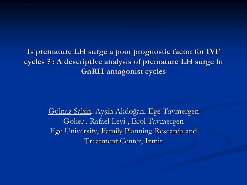 Is premature LH surge a poor prognostic factor for IVF cycles