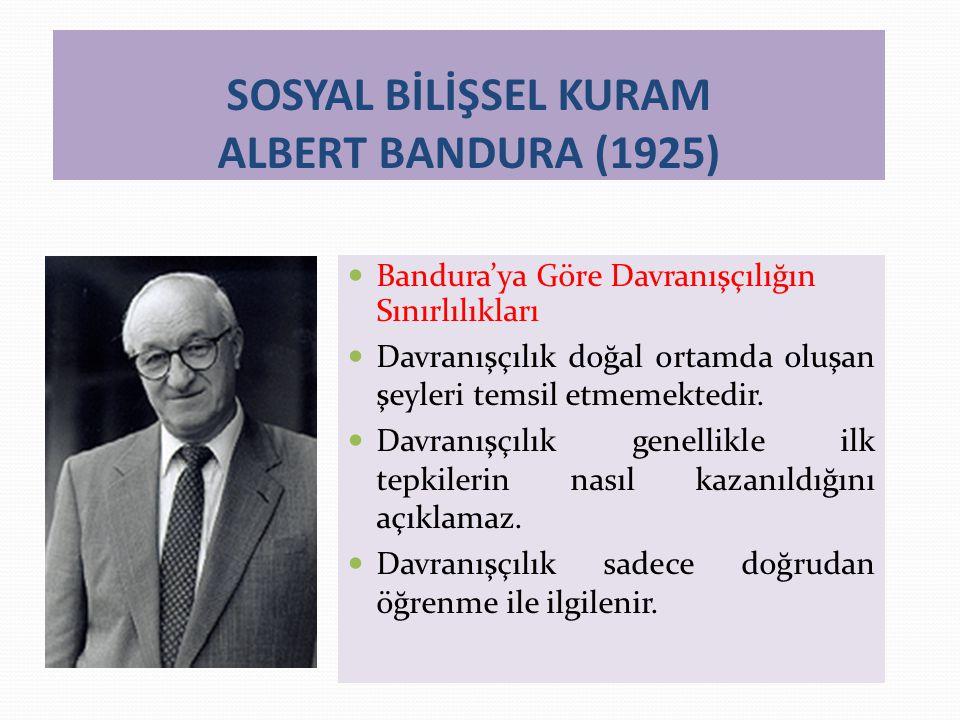 SOSYAL BİLİŞSEL KURAM ALBERT BANDURA (1925)
