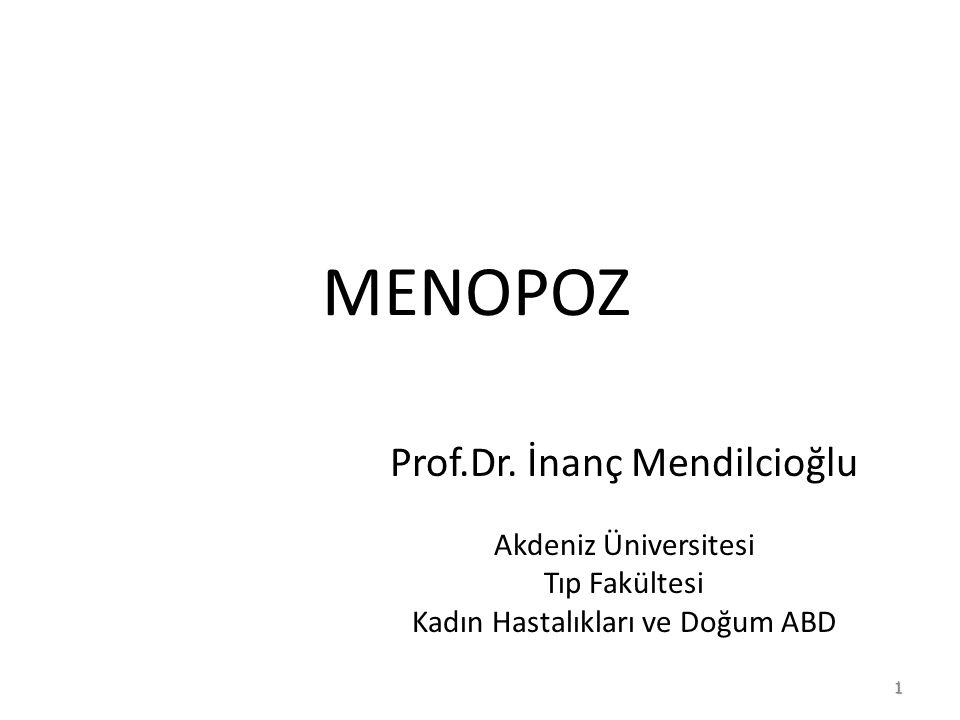 MENOPOZ Prof.Dr. İnanç Mendilcioğlu Akdeniz Üniversitesi Tıp Fakültesi