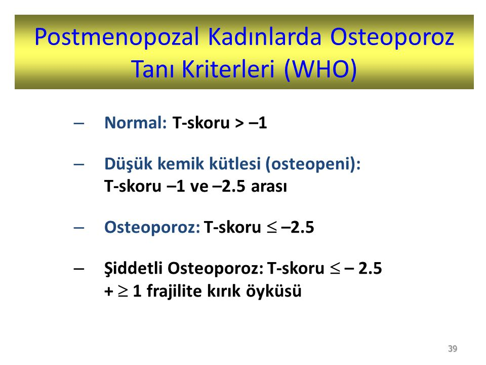 Postmenopozal Kadınlarda Osteoporoz Tanı Kriterleri (WHO)