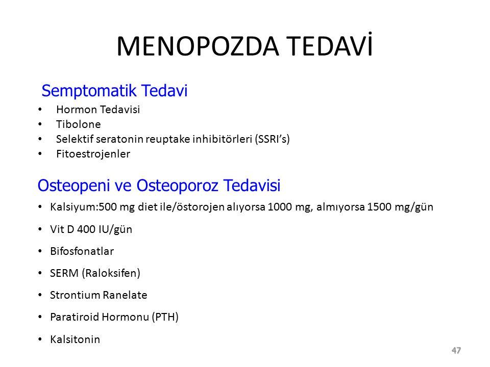 MENOPOZDA TEDAVİ Semptomatik Tedavi Osteopeni ve Osteoporoz Tedavisi