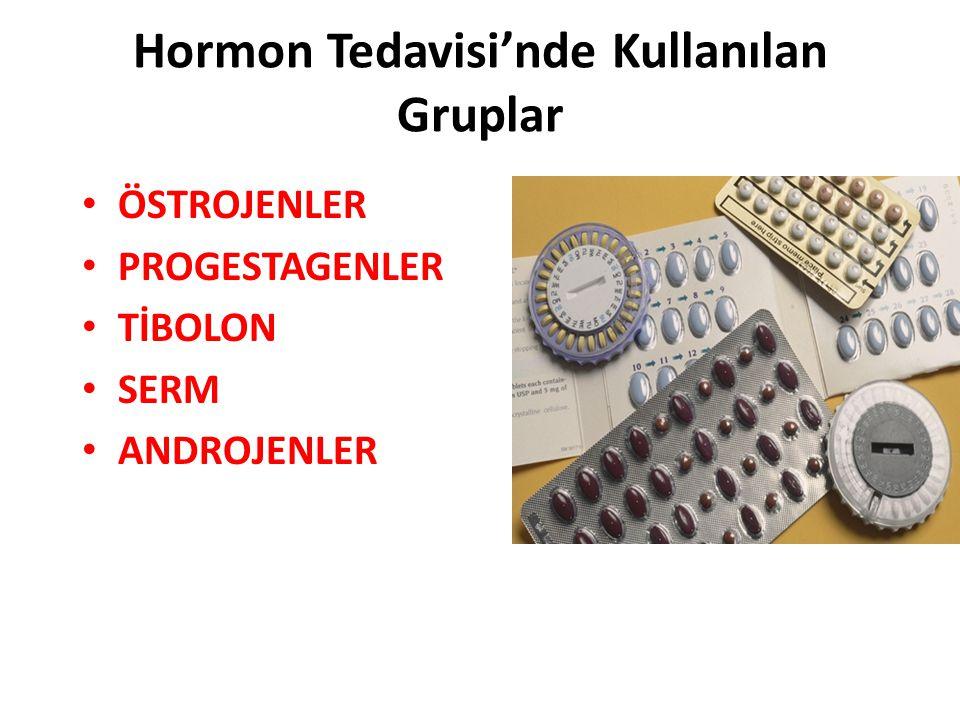 Hormon Tedavisi'nde Kullanılan Gruplar