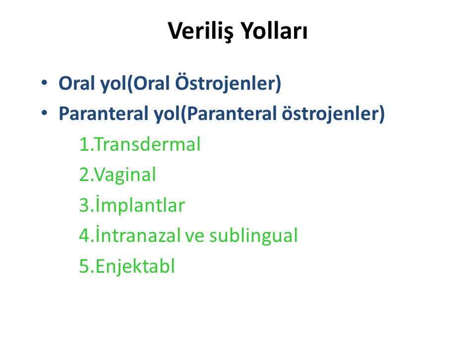 Veriliş Yolları Oral yol(Oral Östrojenler)