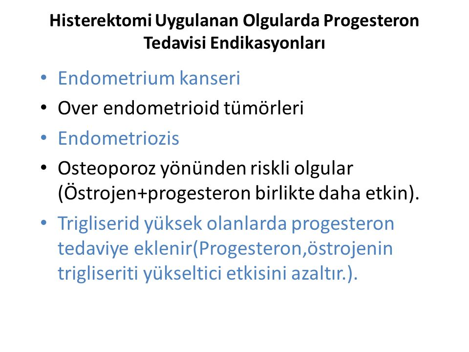 Histerektomi Uygulanan Olgularda Progesteron Tedavisi Endikasyonları