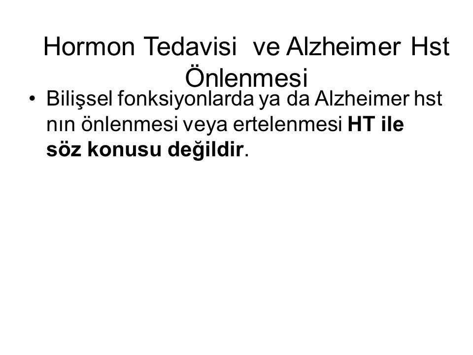 Hormon Tedavisi ve Alzheimer Hst Önlenmesi