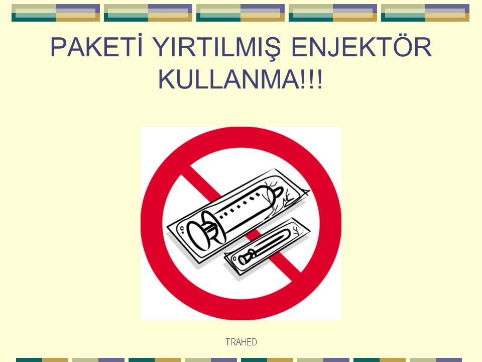 PAKETİ YIRTILMIŞ ENJEKTÖR KULLANMA!!!