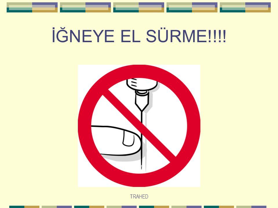 İĞNEYE EL SÜRME!!!! TRAHED