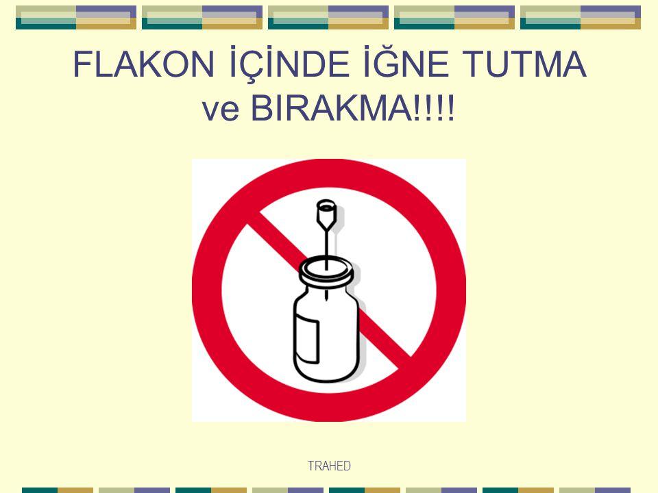 FLAKON İÇİNDE İĞNE TUTMA ve BIRAKMA!!!!