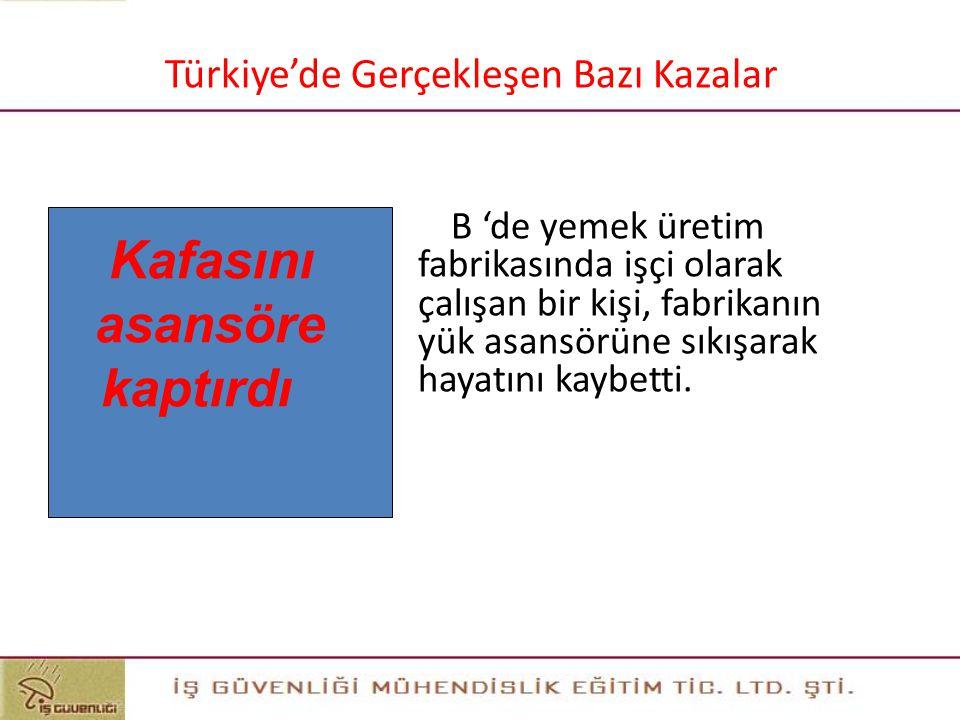 Kafasını asansöre kaptırdı 26 Türkiye'de Gerçekleşen Bazı Kazalar