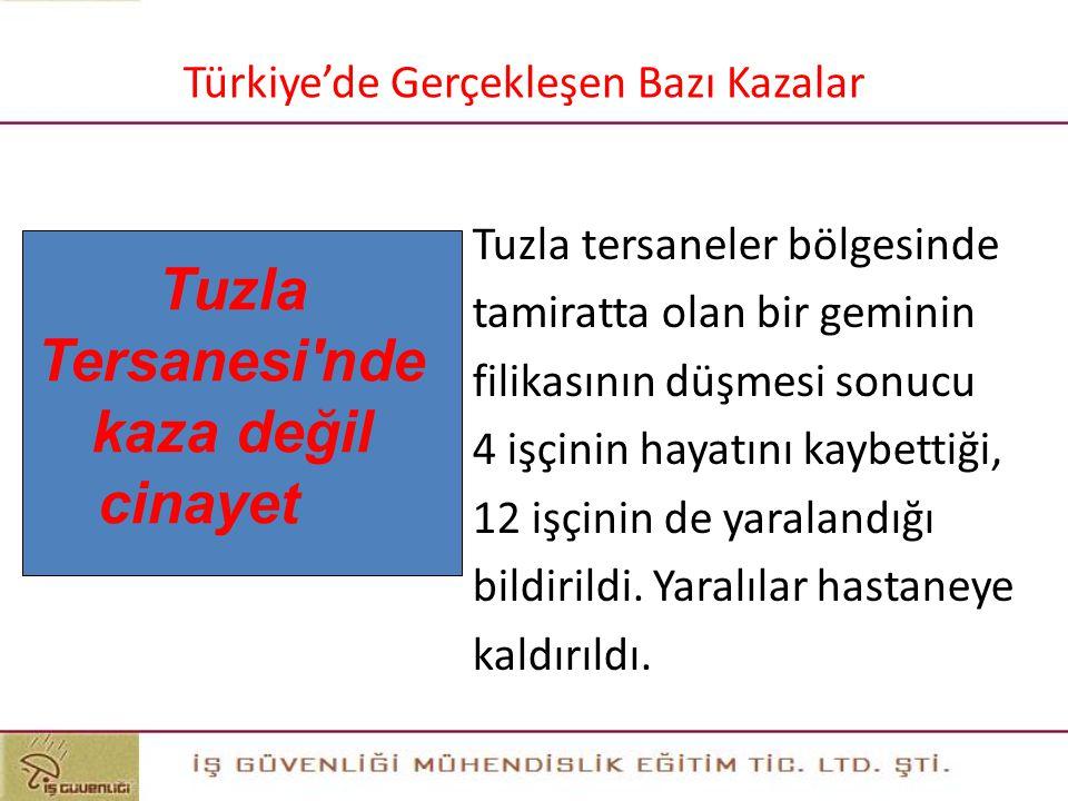 Tuzla Tersanesi nde kaza değil cinayet 27