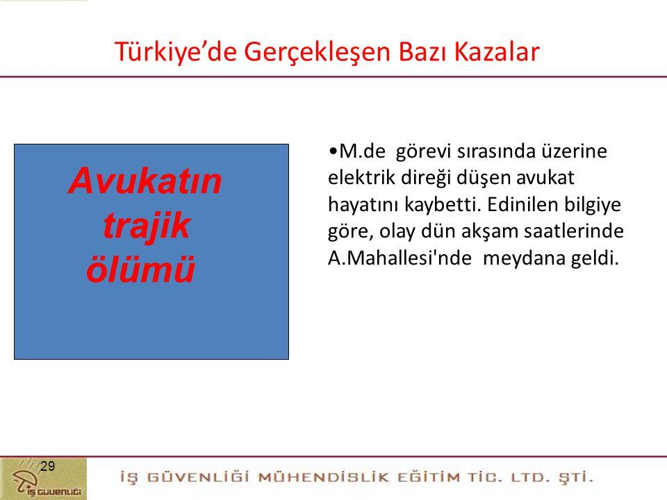 Avukatın trajik ölümü 29 Türkiye'de Gerçekleşen Bazı Kazalar