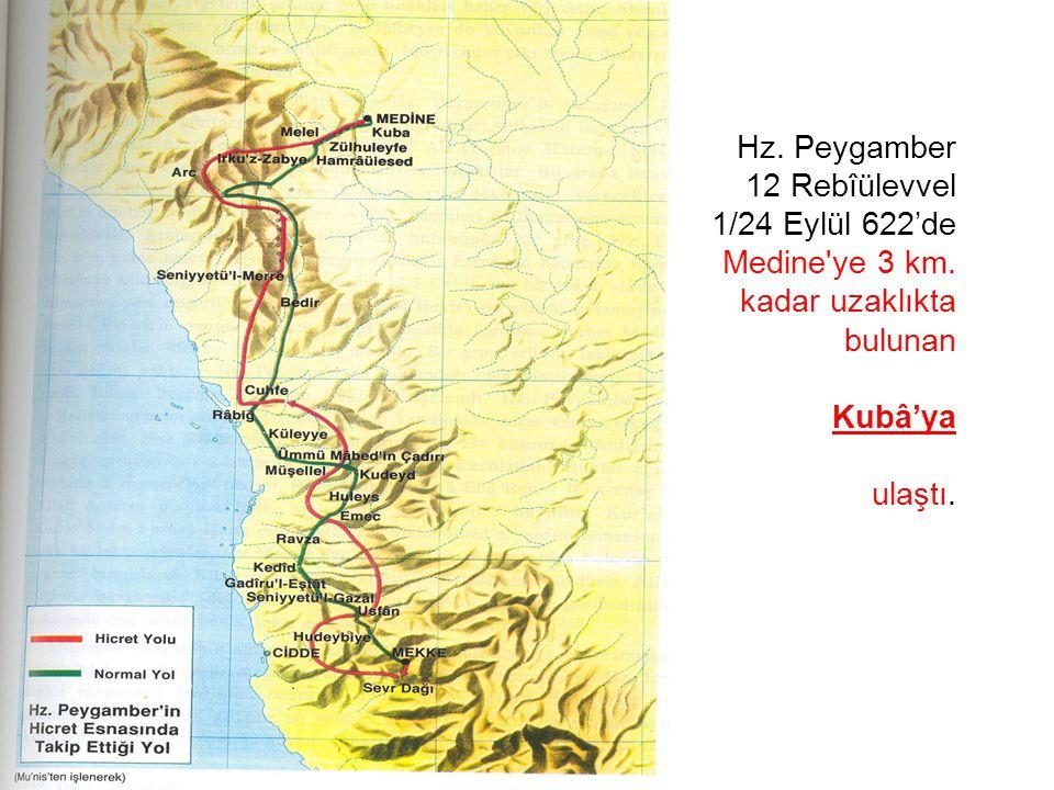 Hz. Peygamber 12 Rebîülevvel 1/24 Eylül 622'de Medine ye 3 km