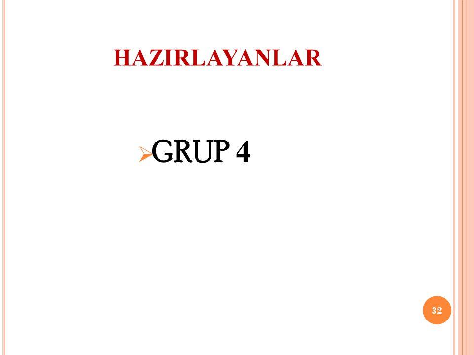 HAZIRLAYANLAR GRUP 4