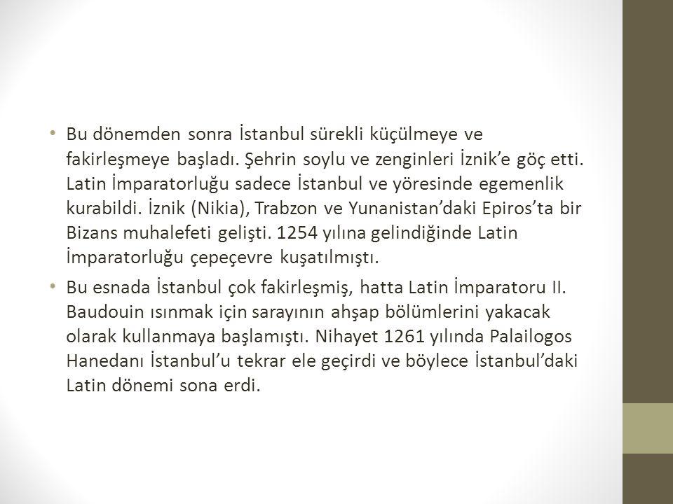 Bu dönemden sonra İstanbul sürekli küçülmeye ve fakirleşmeye başladı