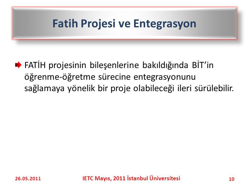 Fatih Projesi ve Entegrasyon IETC Mayıs, 2011 İstanbul Üniversitesi