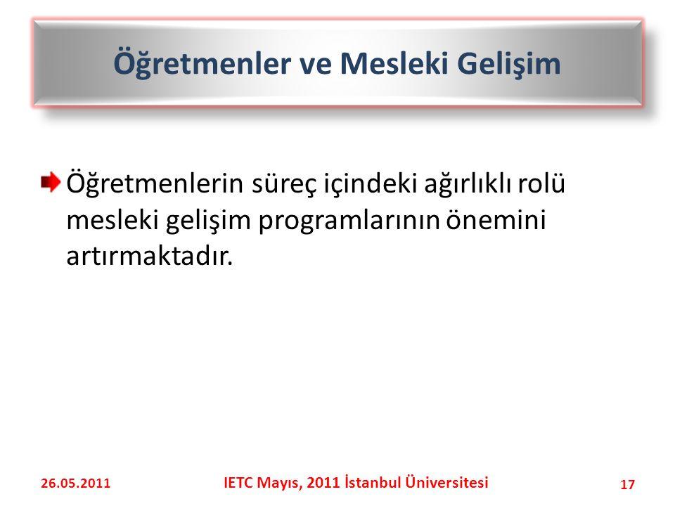 Öğretmenler ve Mesleki Gelişim IETC Mayıs, 2011 İstanbul Üniversitesi