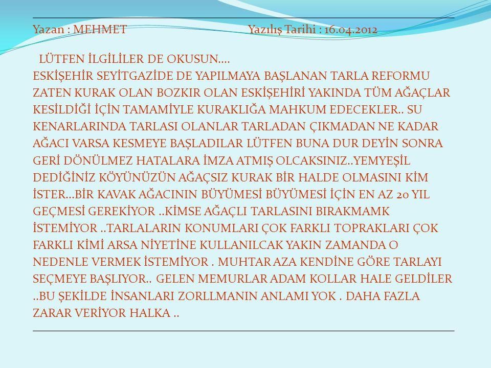 Yazan : MEHMET Yazılış Tarihi : 16.04.2012.