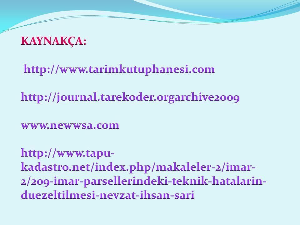 KAYNAKÇA: http://www.tarimkutuphanesi.com. http://journal.tarekoder.orgarchive2009. www.newwsa.com.
