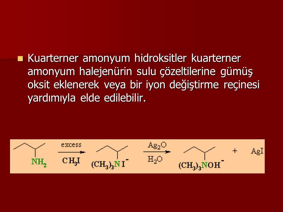 Kuarterner amonyum hidroksitler kuarterner amonyum halejenürin sulu çözeltilerine gümüş oksit eklenerek veya bir iyon değiştirme reçinesi yardımıyla elde edilebilir.