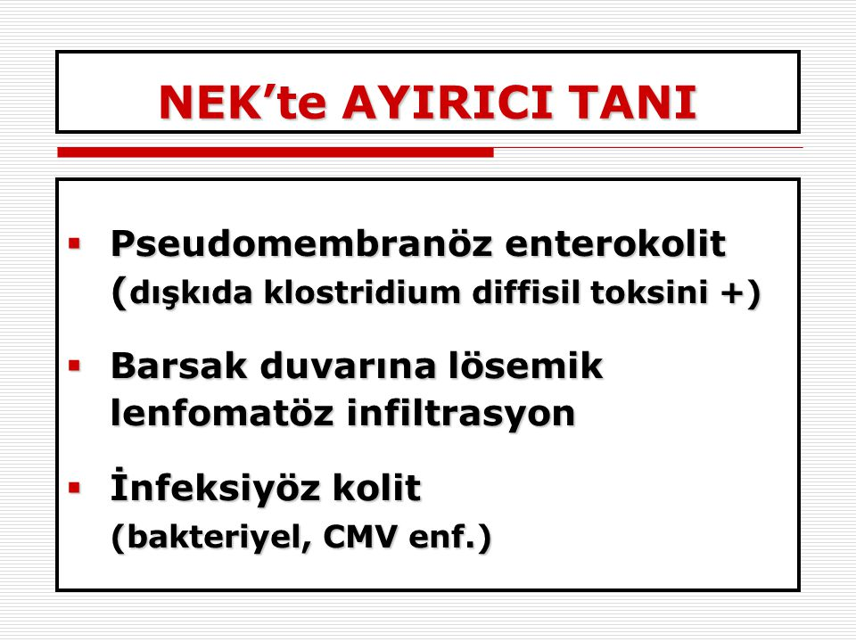 NEK'te AYIRICI TANI Pseudomembranöz enterokolit
