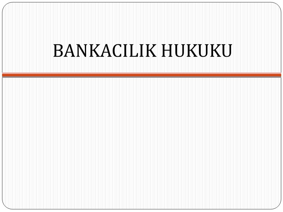 BANKACILIK HUKUKU