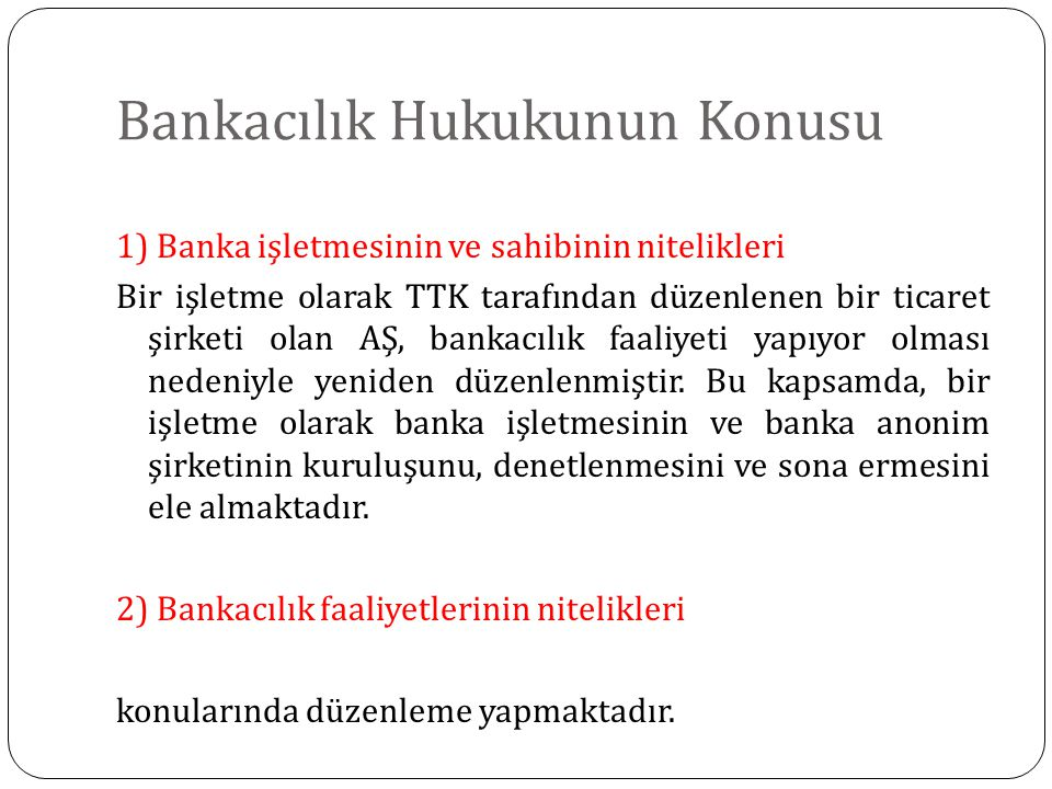Bankacılık Hukukunun Konusu