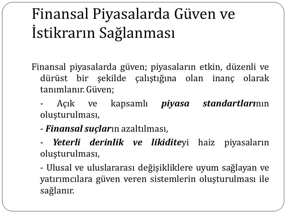 Finansal Piyasalarda Güven ve İstikrarın Sağlanması